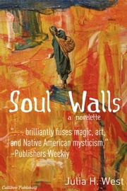 Soul Walls ebook by Julia H. West