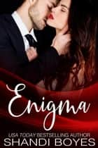 Enigma - Enigma, #1 ebook by Shandi Boyes