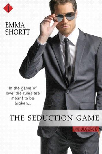 The Seduction Game ebook by Emma Shortt