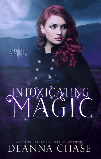 Intoxicating Magic - Book 3 ebook by Deanna Chase