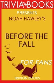 Before the Fall: A Novel By Noah Hawley (Trivia-On-Books) ebook by Trivion Books