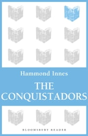 The Conquistadors ebook by Hammond Innes