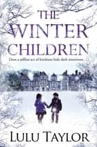 The Winter Children ebook by Lulu Taylor