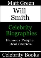 Will Smith: Celebrity Biographies ebook by Matt Green