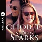 The Choice - Booktrack Edition audiobook by Nicholas Sparks