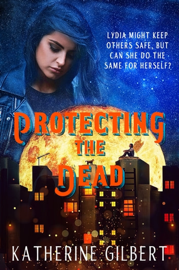 Protecting the Dead ebook by Katherine Gilbert