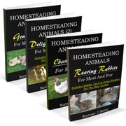 Homesteading Animals 4-Book Bundle: Rearing Rabbits, Chickens, Ducks & Geese: A Comprehensive Introduction To Raising Popular Farmyard Animals ebook by Norman J Stone