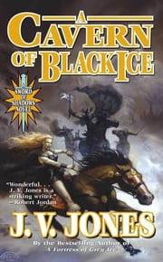 A Cavern of Black Ice ebook by J. V. Jones