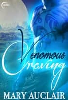Venomous Craving ebook by Mary Auclair