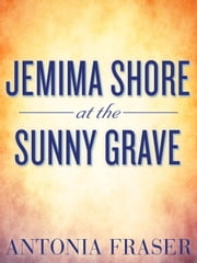 Jemima Shore at the Sunny Grave ebook by Antonia Fraser