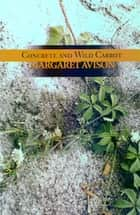 Concrete and Wild Carrot ebook by Margaret Avison