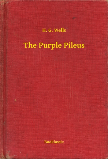 The Purple Pileus ebook by H. G. Wells