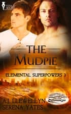 The Mudpie ebook by Serena Yates, A.J. Llewellyn