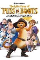 Puss in Boots - Amazing Tails ebook by Christopher Cooper, Max Davison, Elge Bertolini,...