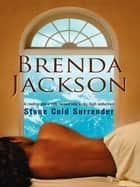 Stone Cold Surrender ebook by Brenda Jackson