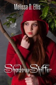 ShadowShifter - Book One ebook by Melissa D. Ellis