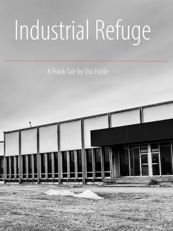 Industrial Refuge - A Frank Tale by Elio Fucile ebook by Elio Fucile