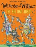 Winnie and Wilbur: The Big Bad Robot ebook by Valerie Thomas, Korky Paul