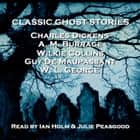 Classic Ghost Stories audiobook by Charles Dickens, Wilkie Collins, A. M. Burrage,...