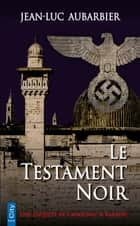 Le testament noir ebook by Jean-Luc Aubarbier