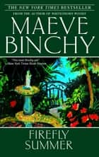 Firefly Summer - A Novel ebook by Maeve Binchy
