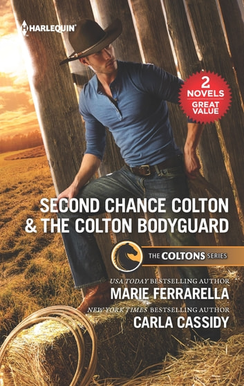 Second Chance Colton & The Colton Bodyguard - A 2-in-1 Collection ebook by Marie Ferrarella,Carla Cassidy