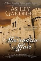 The Alexandria Affair ebook by Ashley Gardner, Jennifer Ashley