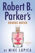 Robert B. Parker's Grudge Match ebook by Mike Lupica