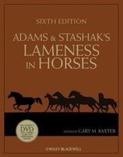 Adams and Stashak's Lameness in Horses ebook by Gary M. Baxter