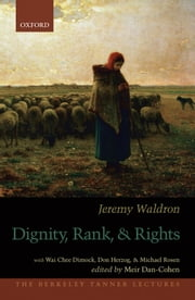 Dignity, Rank, and Rights ebook by Jeremy Waldron,Meir Dan-Cohen
