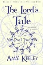 The Lord's Tale - Part Two ebook by Amy Keeley