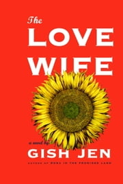 The Love Wife ebook by Gish Jen