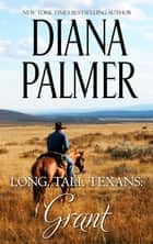 Long, Tall Texans - Grant (novella) ebook by Diana Palmer