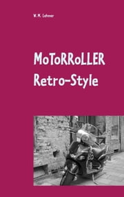 Motorroller Retro-Style - Wissenswertes über Retro-Roller ebook by Kobo.Web.Store.Products.Fields.ContributorFieldViewModel