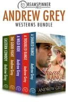 Andrew Grey's Westerns ebook by Andrew Grey