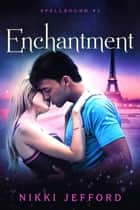 Enchantment (Spellbound #3) ebook by Nikki Jefford