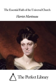 The Essential Faith of the Universal Church ebook by Harriet Martineau