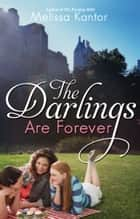 The Darlings Are Forever 電子書 by Melissa Kantor