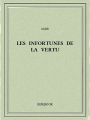 Les infortunes de la vertu ebook by Sade