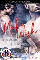 Make a Wish ebook by E. D. Parr