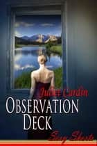 Observation Deck ebook by Juliet Cardin
