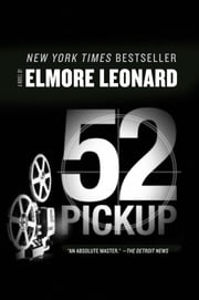 52 Pickup - A Novel ebook by Elmore Leonard