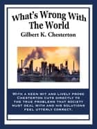 What's Wrong with the World eBook by Gilbert K. Chesterton