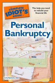 The Complete Idiot's Guide to Personal Bankruptcy ebook by Lita Epstein MBA