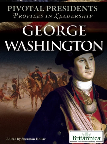 George Washington ebook by Britannica Educational Publishing