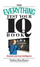 The Everything Test Your I.Q. Book ebook by Nathan Haselbauer