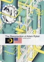 The Resurrection of Adam Ryker ebook by Matt Sorensen