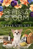 Lowcountry Love - A Sweet Tale of Faith, Love & Fur Babies ebook by Melissa Storm