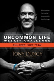 Building Your Team ebook by Tony Dungy,Nathan Whitaker