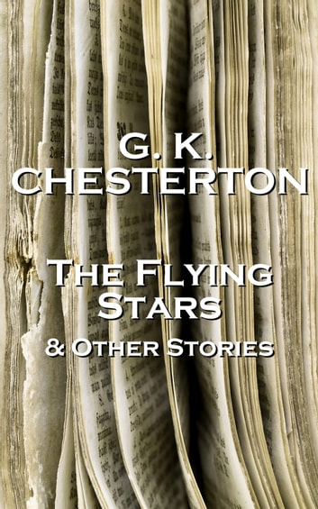 GK Chesterton The Flying Stars And Other Stories ebook by GK Chesterton